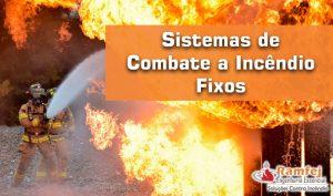 Sistemas de Combate a Incêndio Fixos